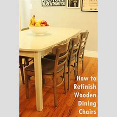 How To Refinish Wooden Dining Chairs A Stepbystep Guide