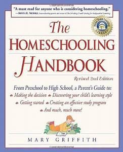 The Homeschooling Handbook  From Preschool To High School