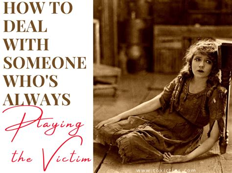 How to Deal With Someone Who's Always Playing the Victim ...
