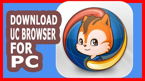 downloadinstall uc browser  pclaptop windows xpvista mac youtube