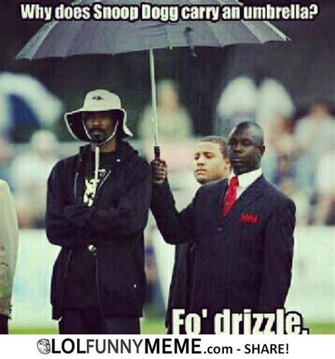 Snoop Dog Meme - lol funny meme why does snoop dog carry an umbrella funnies pinterest dogs funny memes