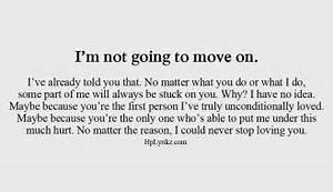 Breaking Up And Moving On Quotes :Never going to move on ...