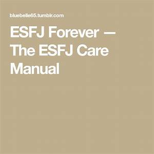 Esfj Forever  U2014 The Esfj Care Manual