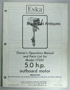 Original Eska Outboard Motor Owners Manual  U0026 Parts List 5 0 Hp Model 1705f Used