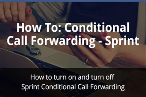 call sprint from phone how to setup conditional call forwarding sprint cell phone