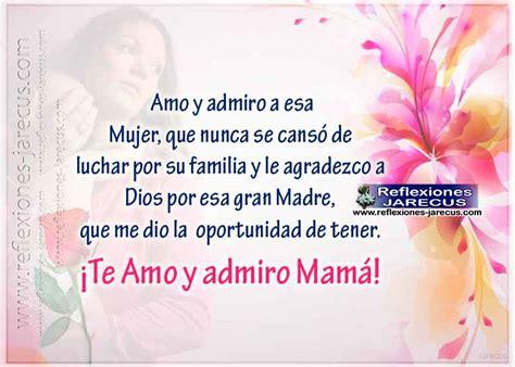 Te Amo y admiro Mamá Feliz dia de la madre