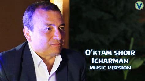 O'ktam shoir - Icharman | Уктам шоир - Ичарман (music ...