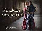 Amazon.com: Masterpiece: Elizabeth I - The Virgin Queen ...