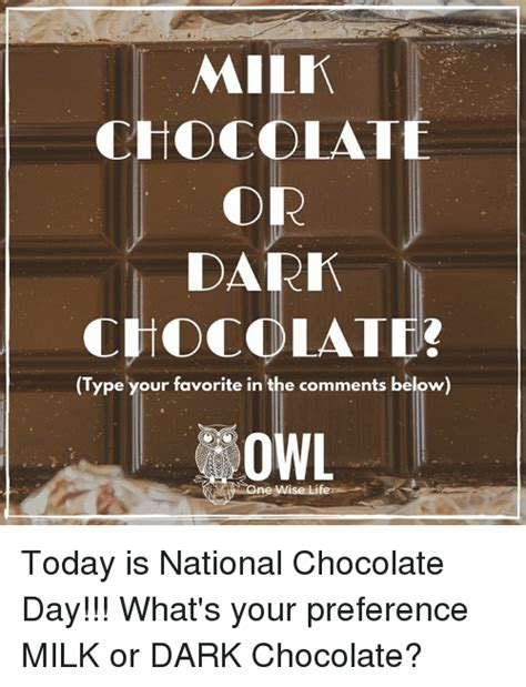 Dark Chocolate Meme - milk chocolate dark chocolate type your favorite in the comments below one wise li today is