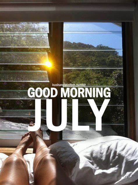 good morning july pictures   images
