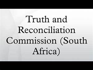 Truth and Reconciliation Commission (South Africa) - YouTube
