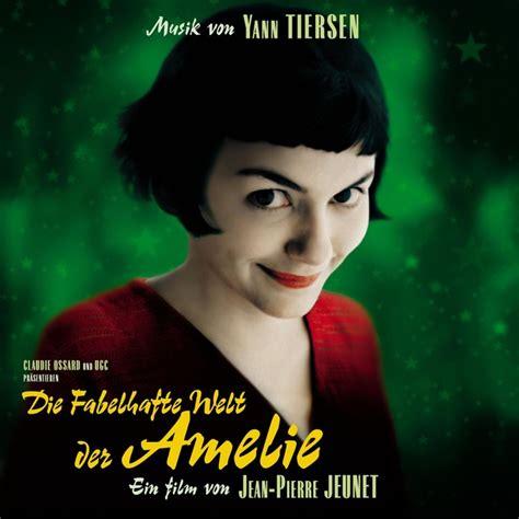 Fabelhafte Welt Der Amelie Le by Yann Tiersen Die Fabelhafte Welt Der Amelie Songtexte