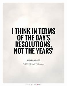 I think in term... Year End Resolution Quotes