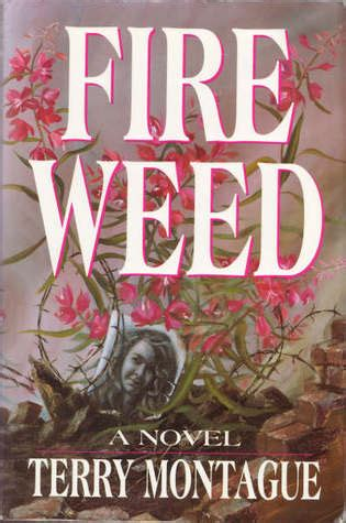 fire weed  terry montague reviews discussion bookclubs lists