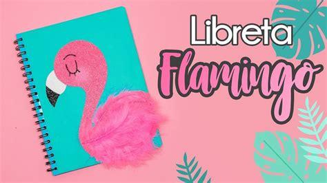 DIY: Libreta FLAMINGO con plumas REGRESO A CLASES