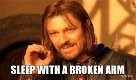 Broken Arm Meme - broken arm memes image memes at relatably com