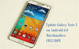 How To Update Galaxy Note 3 On Android 6 0 Marshmallow