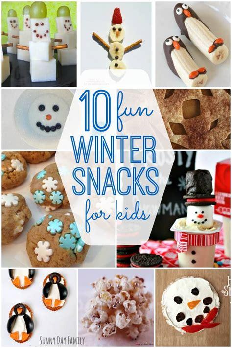fun winter snack ideas  kids sunny day family