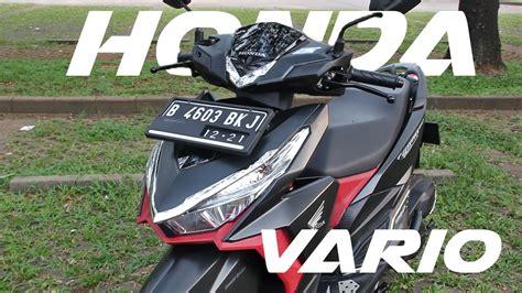 Review Honda Vario 150 by 2017 Honda Vario 150 Review Indonesia Clipzui