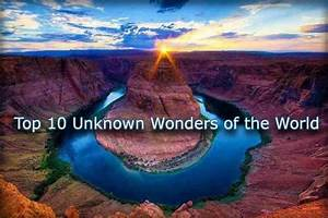 Nanoday | Top 10 Unknown Wonders of the World