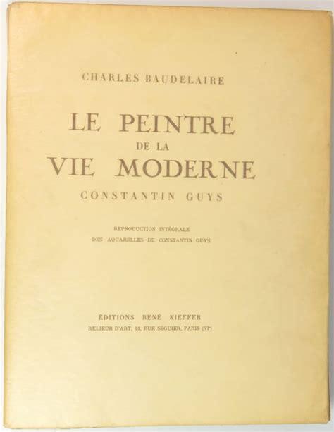 peintre de la vie moderne baudelaire bibli 243 filo charles baudelaire le peintre de la vie moderne constantin guys 1923 catawiki