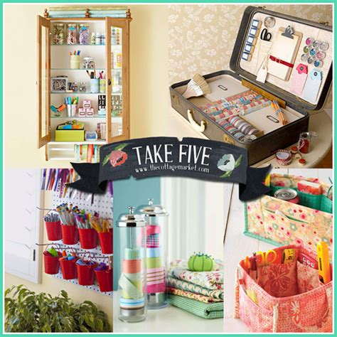 craft organizing ideas 5 great craft organizing ideas the cottage market