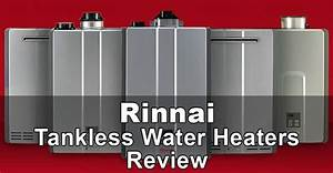 Rinnai Tankless Water Heaters Review