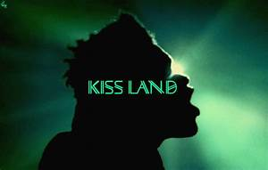 Take Me To Kiss Land 4 The Weeknd | Bridget EE's Blog House