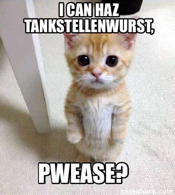I Can Haz Meme Generator - meme creator i can haz tankstellenwurst pwease meme generator at memecreator org