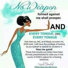 no weapon formed against you shall prosper pray for your
