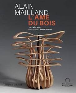 L Ame Du Bois : collection artistes de la mati re alain mailland l 39 me ~ Premium-room.com Idées de Décoration