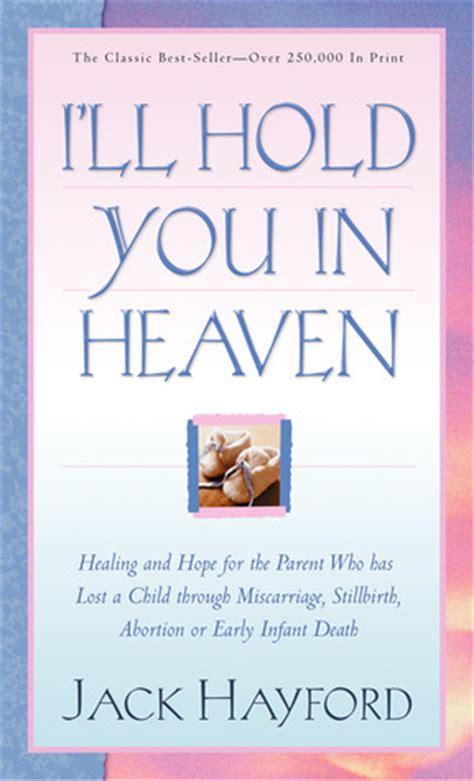 ill hold   heaven healing  hope   parent