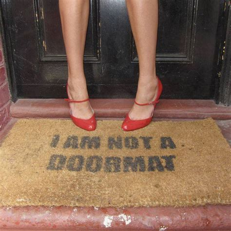 I Am Not Your Doormat by Stop Being