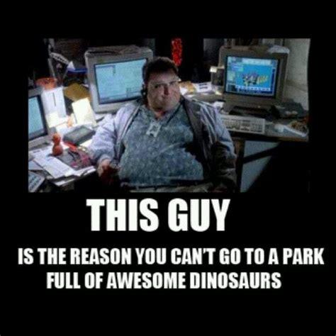 Jurassic Park Meme - jurassic park nedry you greedy jerk lol tickle my funny bone please pinterest park