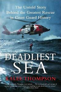 Deadliest Sea: The Untold Story Behind the Greatest Rescue ...