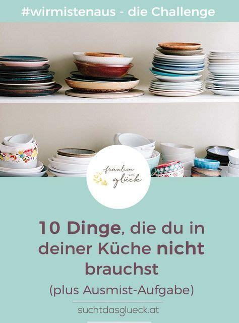 Glück Auf Küchen by 10 Dinge Die Du In Deiner K 252 Che Nicht Brauchst
