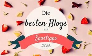 Die Besten Blogs : die besten blogs mit spartipps 2016 ~ A.2002-acura-tl-radio.info Haus und Dekorationen