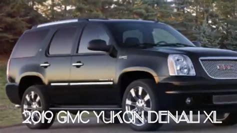 [watch Now] Future Cars 2019 Gmc Yukon Denali Xl Redesign