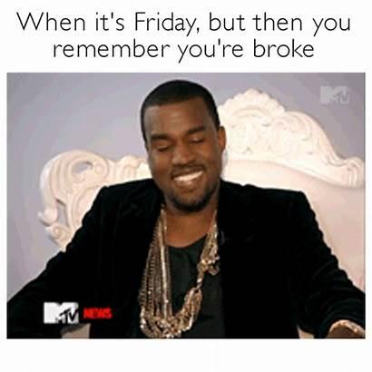 Broke Memes Money Af Understand Being Someecards