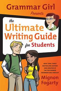 Ultimate Writing Guide For Students Grammar Girl
