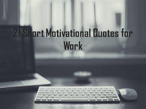 short motivational quotes  work