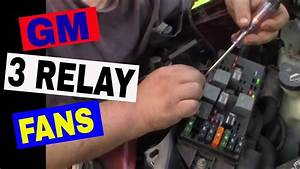Gm 3 Relay Low  High Cooling Fan Explanation  Diagnosis  Testing - Chevy Venture