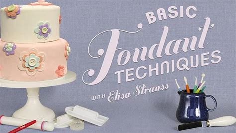 cake decorating class sign up fondant for beginners basic fondant techniques a free