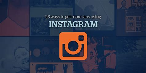 get fans on instagram 25 ways to get more fans for your band using instagram