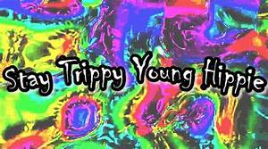 stay trippy young hippie   Tumblr