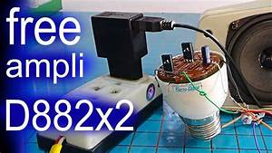 How To Make A Simple Audio Amplifier At Home With 2 Transistors D882  Use 5v Of The Phone