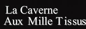 La Caverne Aux Mille Tissus : la caverne aux mille tissus ~ Dode.kayakingforconservation.com Idées de Décoration