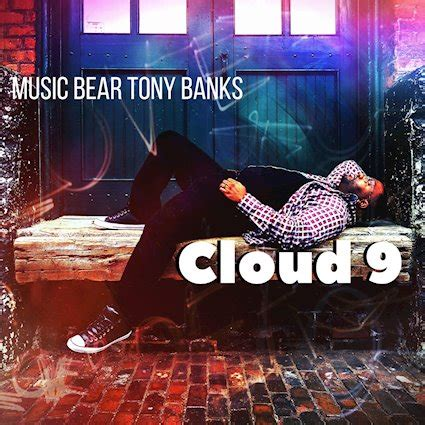 (Video & Single ) Music Bear Tony Banks - Cloud 9 ...