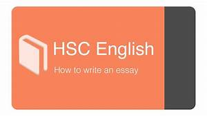 HSC Standard English - How to Write an Essay   Writing ...