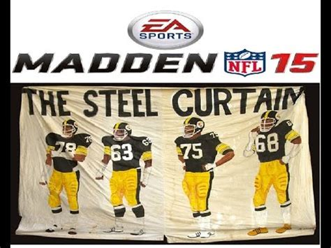 the steel curtain madden 15 the steel curtain is back steelers vs